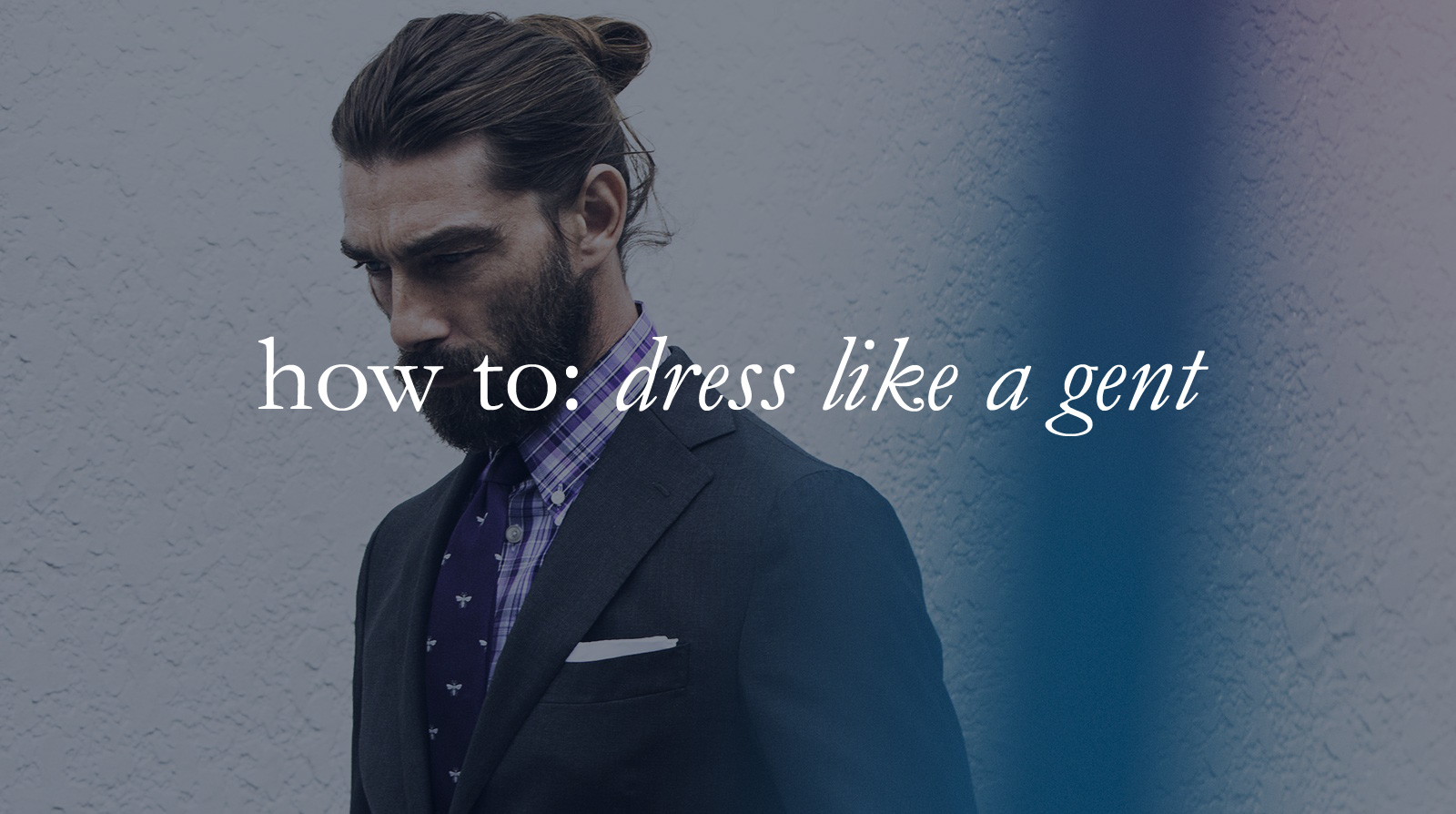 How to: dress like a gent
